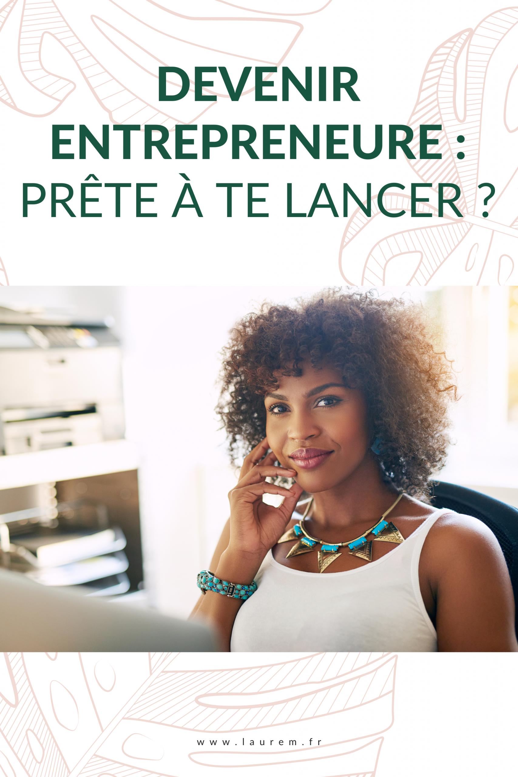 Devenir Entrepreneur fait souvent rêver. Si tel est ton cas, découvre vite si tu es fin prête à te lancer dans l'aventure entrepreneuriale.