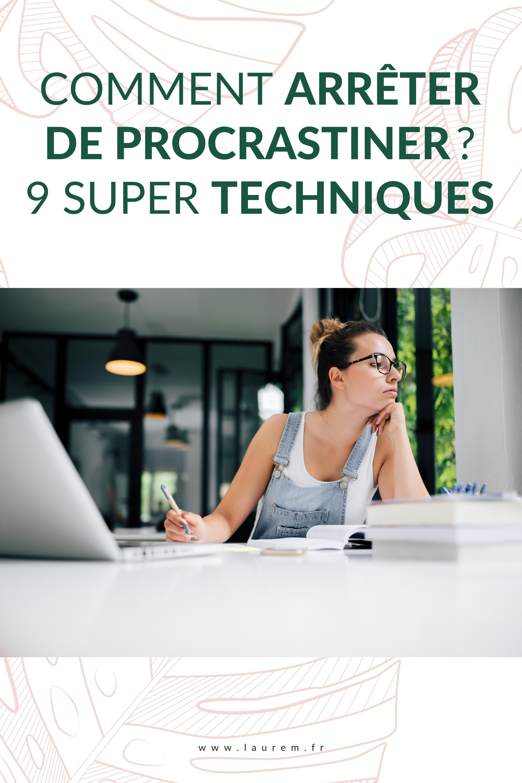 Tu aimerais savoir Comment Arrêter de procrastiner pour avancer au mieux dans ton business et trouver l'équilibre ? Alors ces 9 techniques vont t'être utiles!